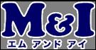 M & I (エム アンド アイ)